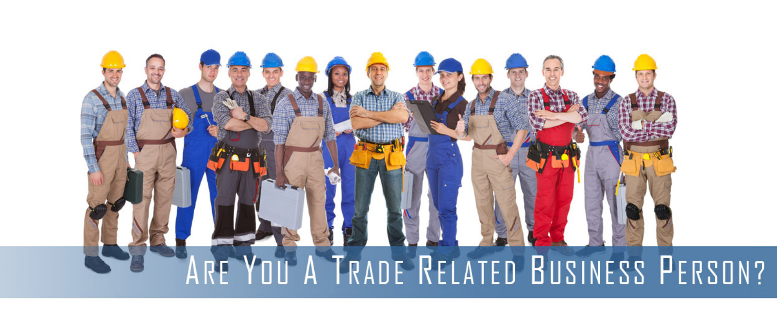 Are you a trades related business person?